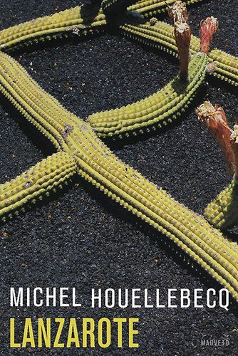Michel Houellebecq - Lanzarote