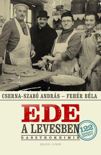 Fehér Béla - Ede a levesben