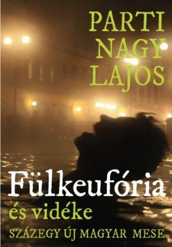 Parti Nagy Lajos - Fülkeufória és vidéke