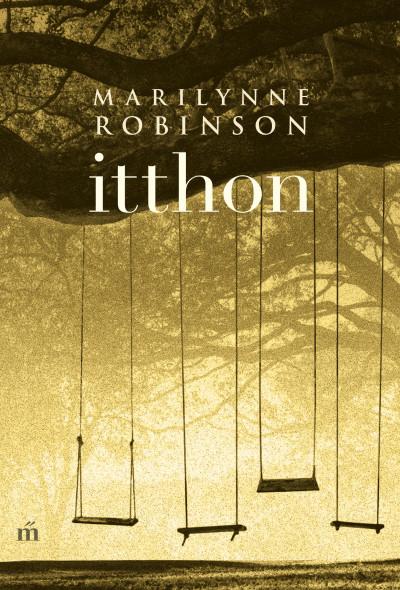 Marilynne Robinson - Itthon