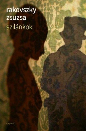 Rakovszky Zsuzsa - Szilánkok