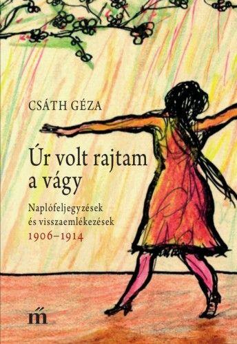 Csáth Géza - Úr volt rajtam a vágy