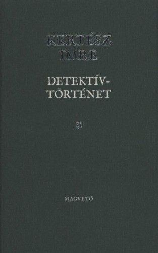Kertész Imre - Detektívtörténet