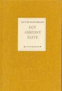 Guy de Maupassant - Egy asszony élete