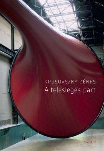 Krusovszky Dénes - A felesleges part