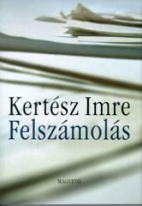 Kertész Imre - Felszámolás