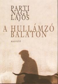 Parti Nagy Lajos - A hullámzó Balaton - WALDTROCKENKAMMERI ÁTIRATOK
