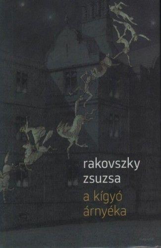 Rakovszky Zsuzsa - A kigyó árnyéka