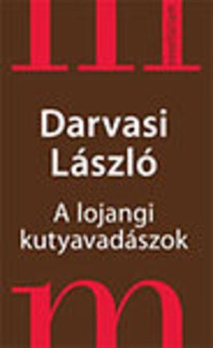 Darvasi László - A lojangi kutyavadászok - Kínai novellák
