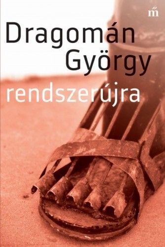 Dragomán György - Rendszerújra