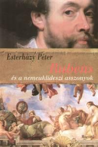 Esterházy Péter - Rubens és a nemeuklideszi asszonyok - HÁROM DRAMOLETT