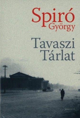 Spiró György - Tavaszi tárlat