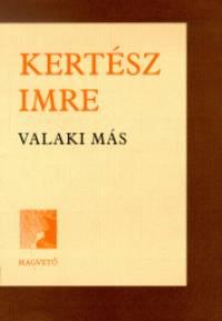 Kertész Imre - Valaki más