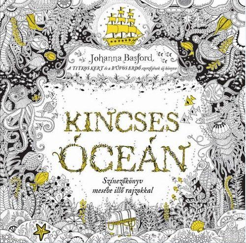 Johanna Basford - Kincses óceán - színezőkönyv