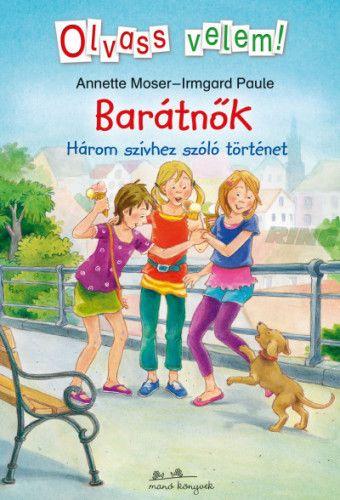 Dorothea Ackroyd - Barátnők - Olvass velem! - Három szívhez szóló történet