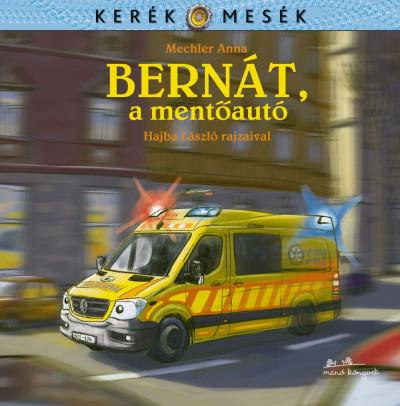 Mechler Anna - Bernát, a mentőautó