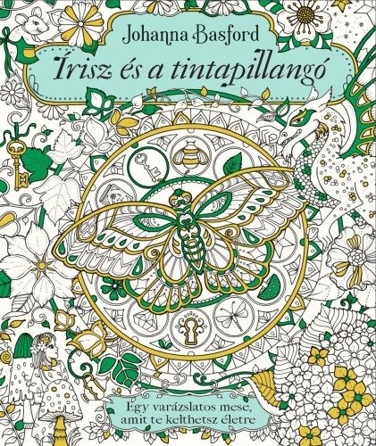 Johanna Basford - Írisz és a tintapillangó