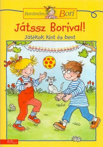 Hanna Sörensen - Játssz Borival! - Játékok kint és bent - Barátnőm, Bori foglalkoztató