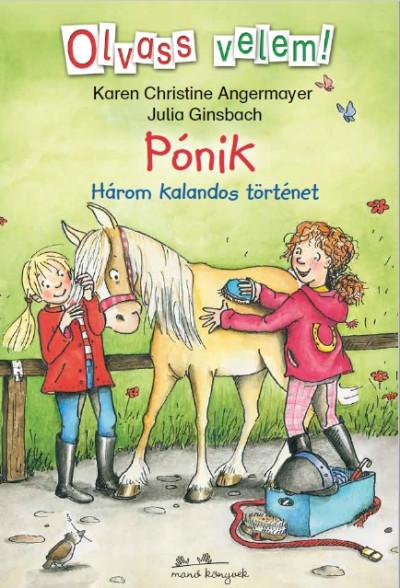 Julia Ginsbach - Pónik - Olvass velem! - Három kalandos történet