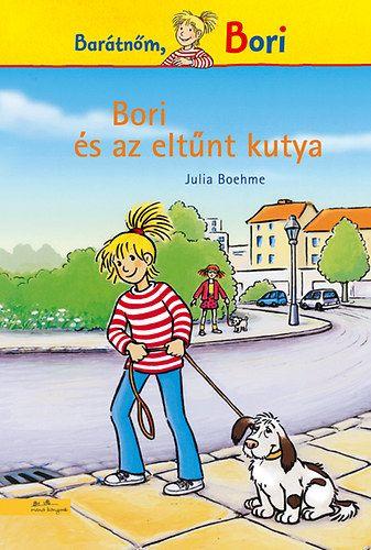 Julia Boehme - Bori és az eltűnt kutya - Barátnőm, Bori