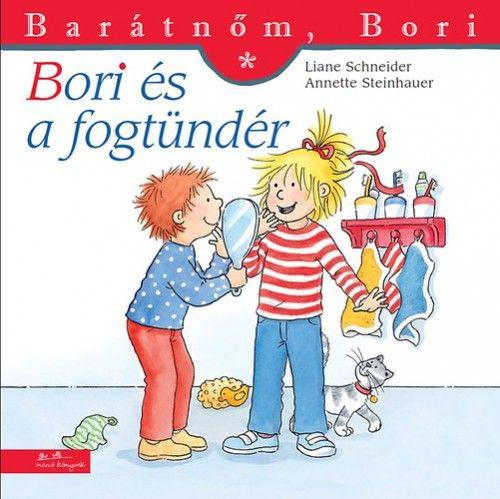 Liane Schneider - Bori és a fogtündér - Barátnőm, Bori