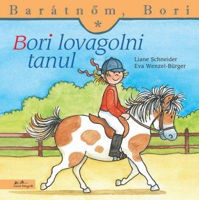 Liane Schneider - Bori lovagolni tanul - Barátnőm, Bori