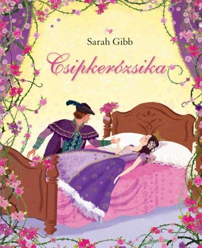 Sarah Gibb - Csipkerózsika