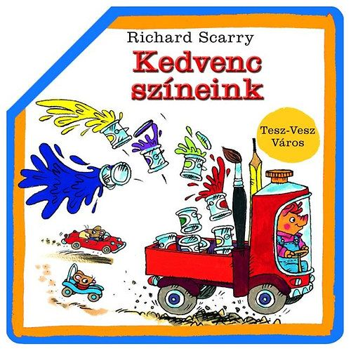Richard Scarry - Kedvenc színeink - Tesz-Vesz Város