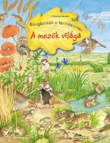 Christine Henkel - A mezők világa - Böngésszük a természetet!