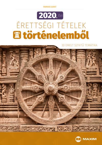 Farkas Judit - 2020. évi érettségi tételek történelemből - 30 emelt szintű tematika