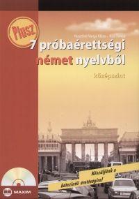 Husztiné Varga Klára - Plusz 7 próbaérettségi német nyelvből - Középszint -CD melléklettel