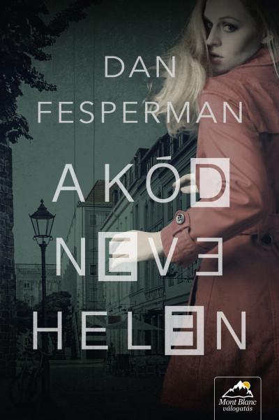Dan Fesperman - A kód neve: Helen
