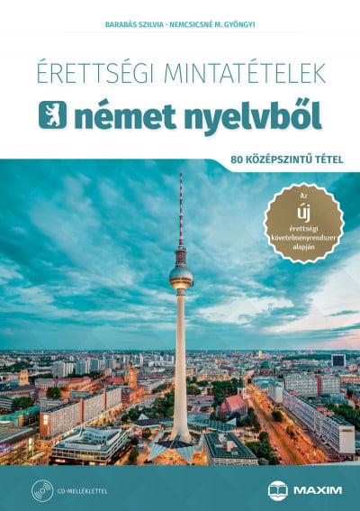 Barabás Szilvia - Érettségi mintatételek német nyelvből (80 középszintű tétel) - CD-melléklettel - A 2017-től érvényes érettségi követelményrendszer alapján