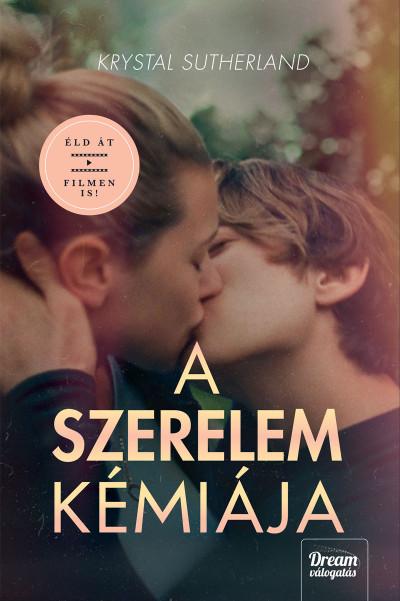 Krystal Sutherland - A szerelem kémiája – Filmes borítóval