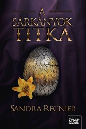 Sandra Regnier - A sárkányok titka - Sárkányok gyermeke-trilógia 3.