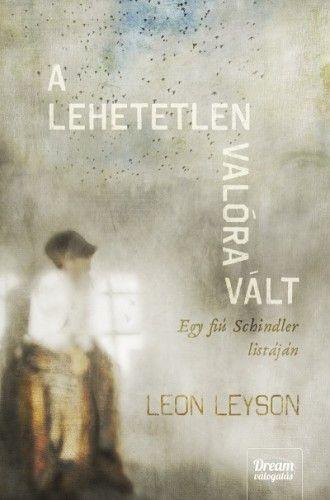 Leon Leyson - A lehetetlen valóra vált