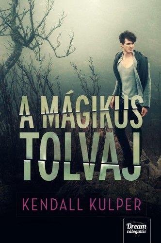 Kendall Kulper - A mágikus tolvaj