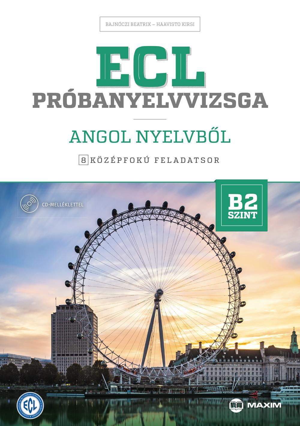 Haavisto Kirsi - ECL próbanyelvvizsga angol – 8 középfokú feladatsor – B2 szint - CD-vel