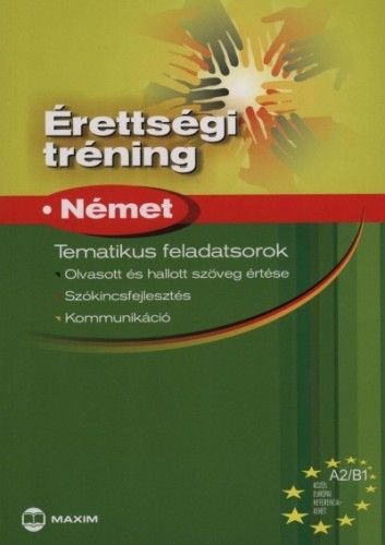 Sominé Hrebik Olga - Érettségi tréning - Német A2/B1 - Tematikus feladatsorok