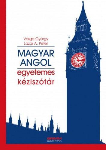 Lázár A. Péter - Magyar-angol egyetemes kéziszótár