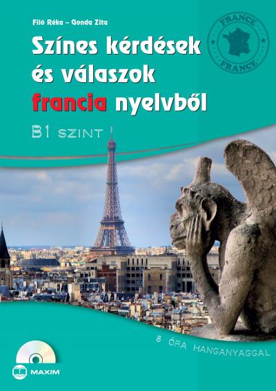 Filó Réka - Színes kérdések és válaszok francia nyelvből - B1 szint (CD melléklettel)