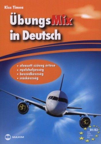 Kiss Tímea - ÜbungsMix in Deutsch - Olvasott szöveg értése, nyelvhelyesség, beszédkészség, íráskészség