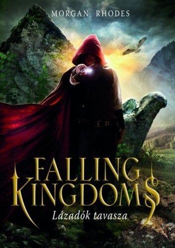 Morgan Rhodes - Falling Kingdoms - Lázadók tavasza