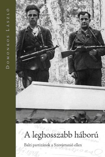 Domonkos László - A leghosszabb háború