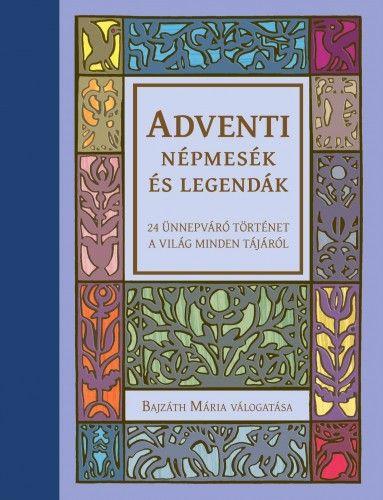 Bajzáth Mária - Adventi népmesék és legendák