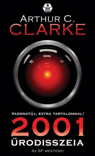 Arthur C. Clarke - 2001 Űrodisszeia