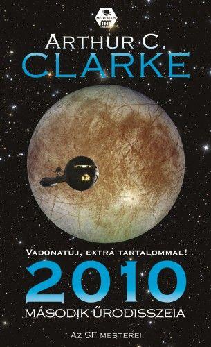 Arthur C. Clarke - 2010. Második űrodisszeia