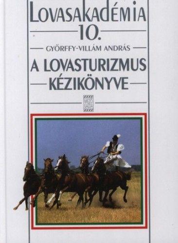 Győrffy-Villám András - A lovasturizmus kézikönyve