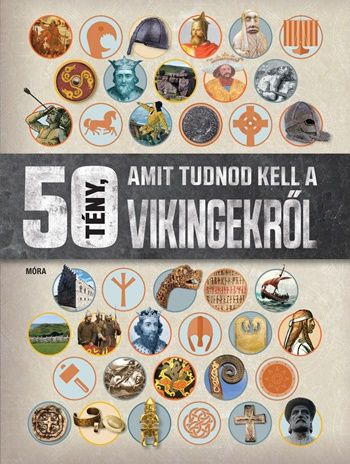 Philip Parker - 50 tény, amit tudnod kell a vikingekről
