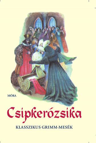 Wilhelm Carl Grimm  - Jacob Grimm - Csipkerózsika